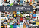 JWT, 100 Things to watch in 2012.